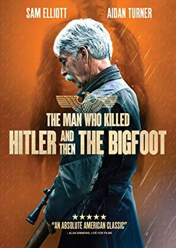 Man Who Killed Hitler And Then The Bigfoot